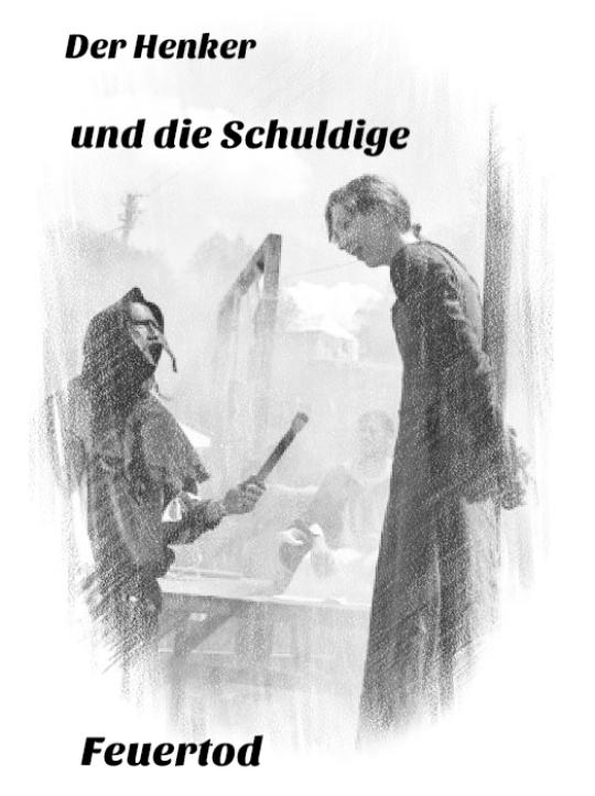 Hexe Folter Inquisition Henker Scharfrichter Scheiterhaufen